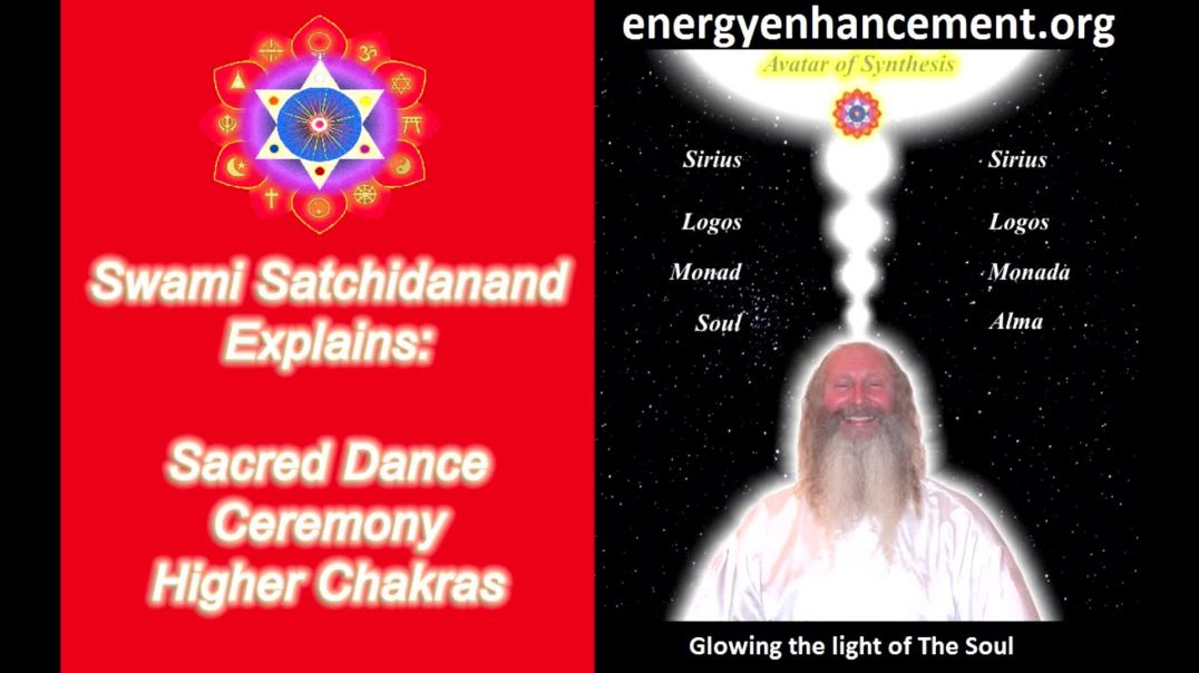 Energy Enhancement and Sacred Dance - Satchidanand Explains Ceremony, Harmony and The Soul