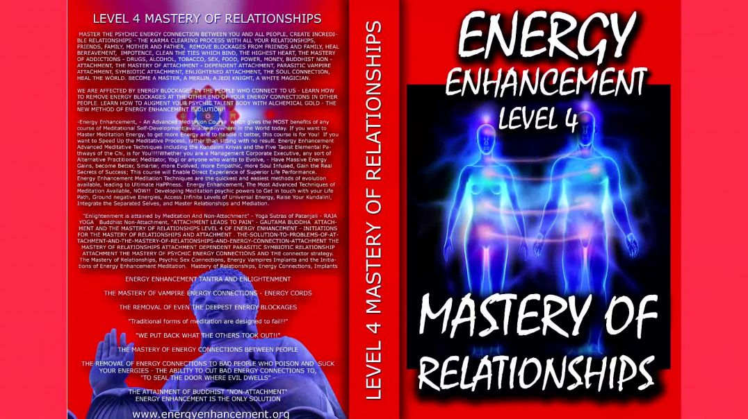 Energy Enhancement Meditation Level 4 Mastery of Relationships