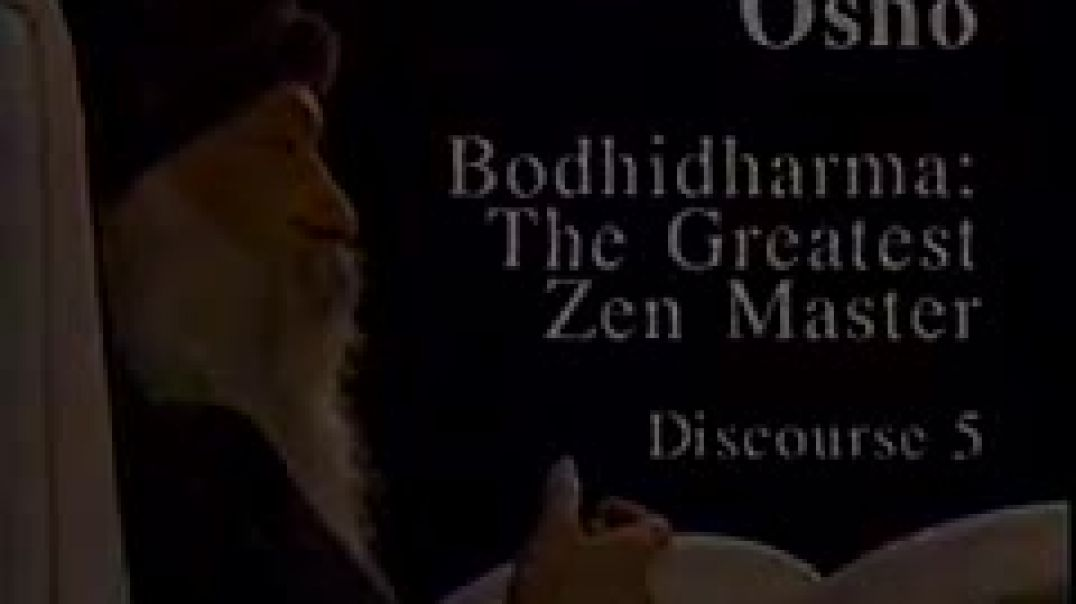 Osho Video - Bodhidharma - The Greatest Zen Master 05
