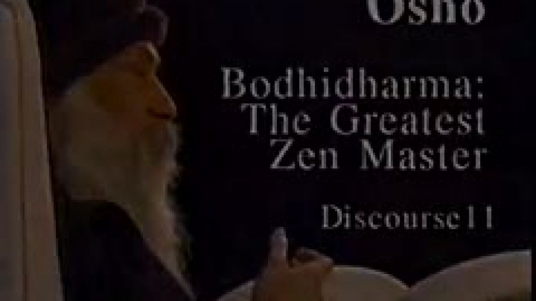 Osho Video - Bodhidharma - The Greatest Zen Master 11