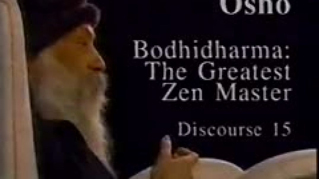 Osho Video - Bodhidharma - The Greatest Zen Master 15
