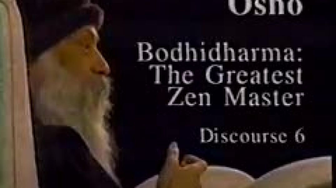 Osho Video - Bodhidharma - The Greatest Zen Master 06