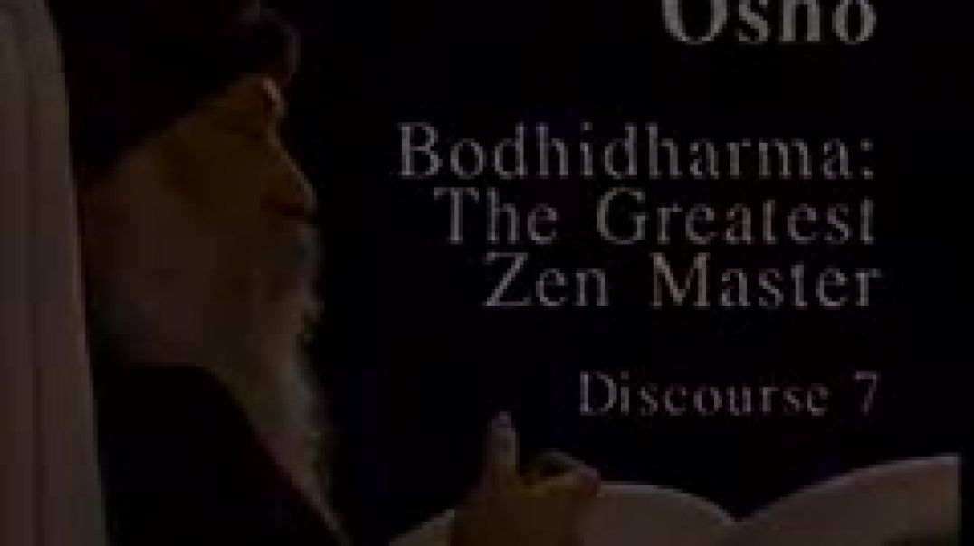 Osho Video - Bodhidharma - The Greatest Zen Master 07