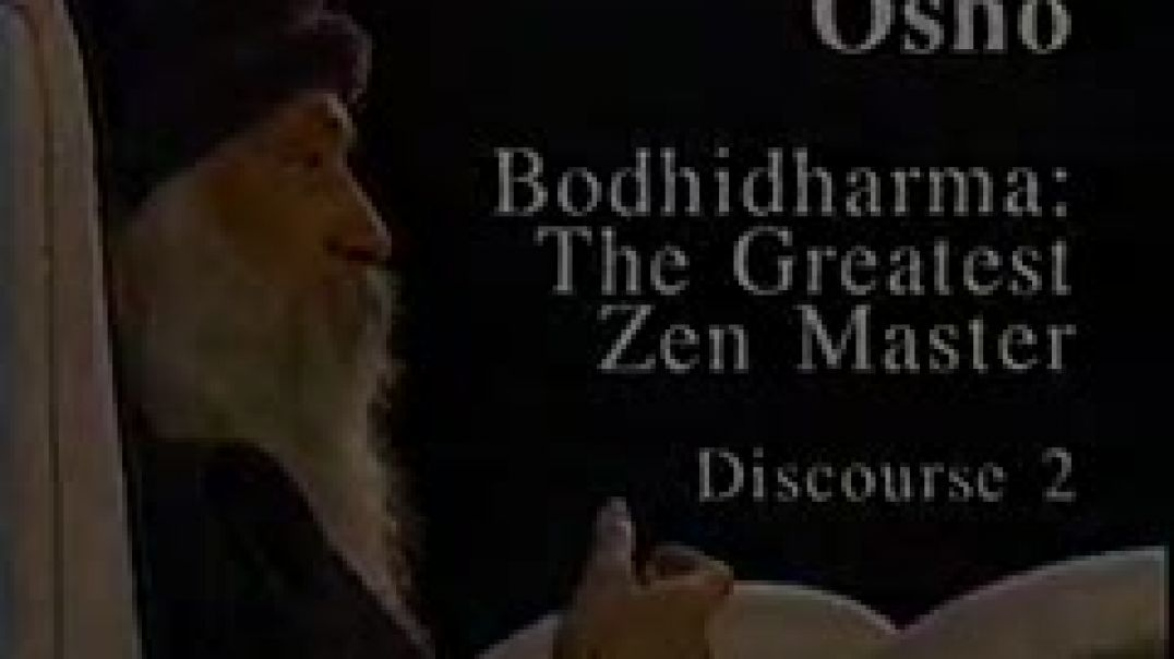 Osho Video - Bodhidharma - The Greatest Zen Master 02
